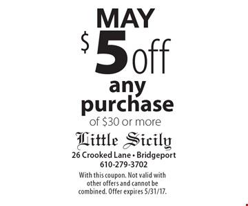MAy $5 off any purchase of $30 or more. With this coupon. Not valid with other offers and cannot be combined. Offer expires 5/31/17.