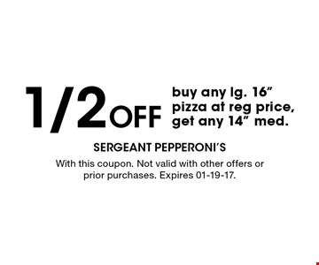 1/2 Off buy any lg. 16