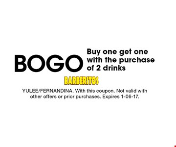BOGO Buy one get one with the purchase of 2 drinks. YULEE/FERNANDINA. With this coupon. Not valid with other offers or prior purchases. Expires 1-06-17.