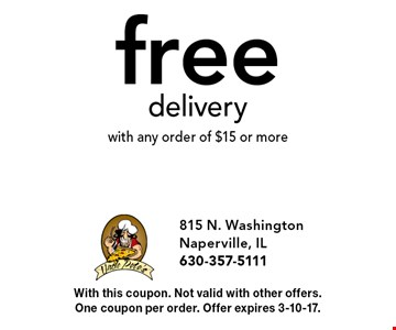 free delivery with any order of $15 or more. With this coupon. Not valid with other offers. One coupon per order. Offer expires 3-10-17.