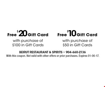 Free $20 Gift Card with purchase of $100 in Gift Cards . With this coupon. Not valid with other offers or prior purchases. Expires 01-06-17.