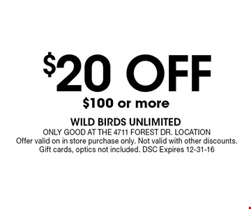 $20 OFF $100 or more. only good at the 4711 Forest dr. locationOffer valid on in store purchase only. Not valid with other discounts. Gift cards, optics not included. DSC Expires 12-31-16