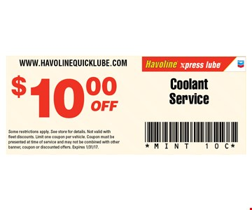 $10 OFF Coolant Service. Some restrictions apply. See store for details. Not valid with fleet discounts. Limit one coupon per vehicle. Coupon must be presented at time of service and may not be combined with other banner, coupon or discounted offers. Expires 1/31/17. MINT 10C
