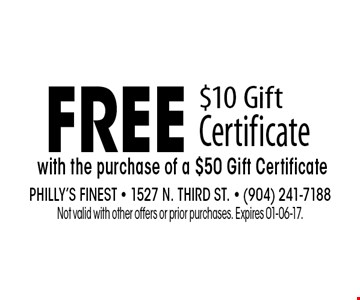 Free $10 Gift Certificatewith the purchase of a $50 Gift Certificate . Philly's Finest - 1527 N. Third St. - (904) 241-7188Not valid with other offers or prior purchases. Expires 01-06-17.