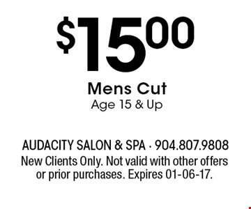 $15.00Mens Cut Age 15 & Up. New Clients Only. Not valid with other offers or prior purchases. Expires 01-06-17.