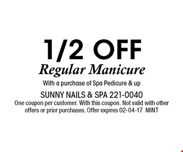 1/2 off Regular ManicureWith a purchase of Spa Pedicure & up. Sunny Nails & Spa 221-0040 One coupon per customer. With this coupon. Not valid with other offers or prior purchases. Offer expires 02-04-17MINT