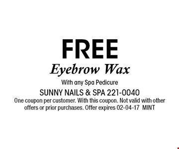 free Eyebrow WaxWith any Spa Pedicure. Sunny Nails & Spa 221-0040 One coupon per customer. With this coupon. Not valid with other offers or prior purchases. Offer expires 02-04-17MINT
