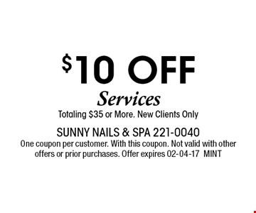 $10 off Services Totaling $35 or More. New Clients Only. Sunny Nails & Spa 221-0040 One coupon per customer. With this coupon. Not valid with other offers or prior purchases. Offer expires 02-04-17MINT