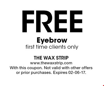 Free Eyebrow first time clients only. With this coupon. Not valid with other offers or prior purchases. Expires 02-06-17.