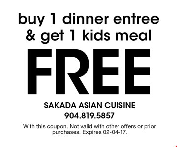 Free buy 1 dinner entree & get 1 kids meal. With this coupon. Not valid with other offers or prior purchases. Expires 02-04-17.