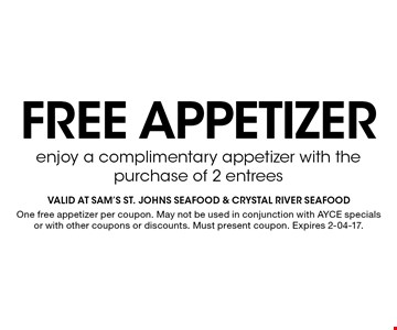 Free appetizer. One free appetizer per coupon. May not be used in conjunction with AYCE specials or with other coupons or discounts. Must present coupon. Expires 2-04-17.