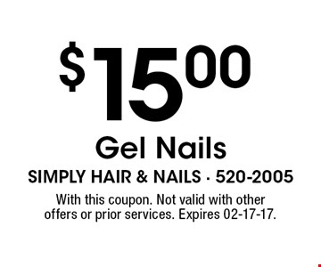 $15.00 Gel Nails. With this coupon. Not valid with other offers or prior services. Expires 02-17-17.