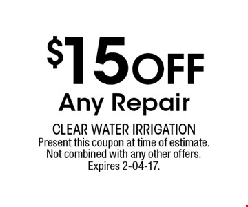 $15 Off Any Repair. Present this coupon at time of estimate.Not combined with any other offers.Expires 2-04-17.