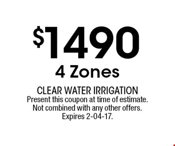 $1490 4 Zones. Present this coupon at time of estimate.Not combined with any other offers.Expires 2-04-17.