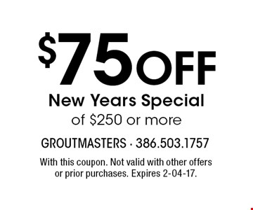 $75 Off New Years Special of $250 or more. With this coupon. Not valid with other offers or prior purchases. Expires 2-04-17.