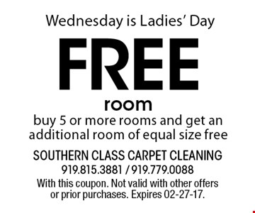 Wednesday is Ladies' DayFree roombuy 5 or more rooms and get an additional room of equal size free. With this coupon. Not valid with other offers or prior purchases. Expires 02-27-17.