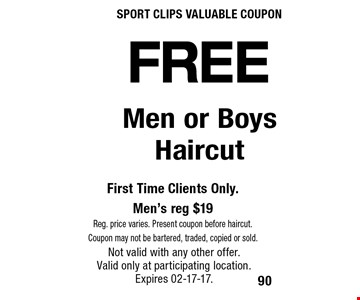 FREE First Time Clients Only. Men's reg $19Reg. price varies. Present coupon before haircut.Coupon may not be bartered, traded, copied or sold.. Not valid with any other offer. Valid only at participating location.Expires 02-17-17.