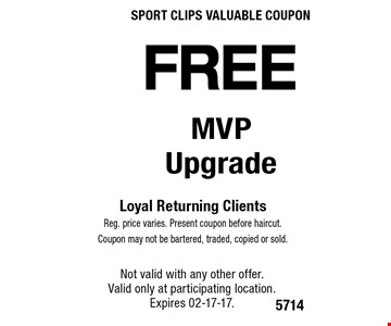 FREE Loyal Returning ClientsReg. price varies. Present coupon before haircut.Coupon may not be bartered, traded, copied or sold.. Not valid with any other offer. Valid only at participating location.Expires 02-17-17.