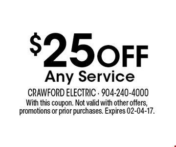 $25 Off Any Service. With this coupon. Not valid with other offers, promotions or prior purchases. Expires 02-04-17.