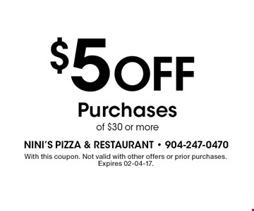 $5 Off Purchases of $30 or more. With this coupon. Not valid with other offers or prior purchases. Expires 02-04-17.