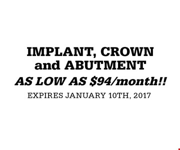 AS LOW AS $94/month!! IMPLANT, CROWN and ABUTMENT.