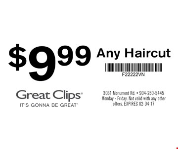 $9.99 Any Haircut. 3031 Monument Rd. - 904-250-5445 Monday - Friday. Not valid with any other offers. expires 02-04-17