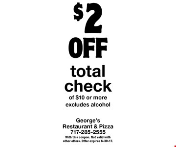 $2 OFF total check of $10 or more. Excludes alcohol. With this coupon. Not valid with other offers. Offer expires 6-30-17.