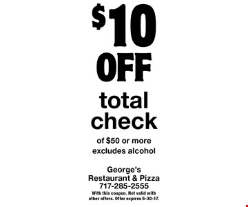 $10 OFF total check of $50 or more. Excludes alcohol. With this coupon. Not valid with other offers. Offer expires 6-30-17.