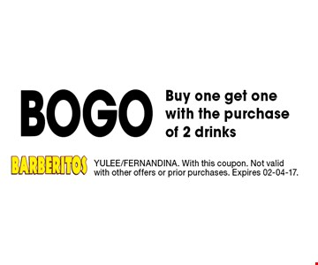 BOGO Buy one get one with the purchase of 2 drinks. YULEE/FERNANDINA. With this coupon. Not valid with other offers or prior purchases. Expires 02-04-17.
