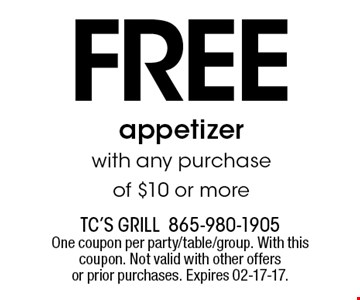 free appetizerwith any purchase of $10 or more. TC's Grill865-980-1905One coupon per party/table/group. With this coupon. Not valid with other offers or prior purchases. Expires 02-17-17.
