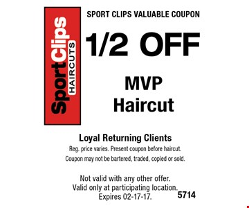FREE MVP Upgrade. Loyal Returning Clients Reg. price varies. Present coupon before haircut.Coupon may not be bartered, traded, copied or sold. Not valid with any other offer. Valid only at participating location. Expires 02-17-17.