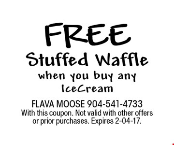 free Stuffed Wafflewhen you buy any IceCream. FLAVA MOOSE 904-541-4733 With this coupon. Not valid with other offers or prior purchases. Expires 2-04-17.