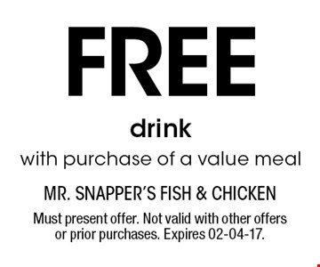 Free drink with purchase of a value meal. Must present offer. Not valid with other offers or prior purchases. Expires 02-04-17.