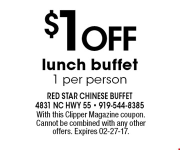 $1Off lunch buffet1 per person. With this Clipper Magazine coupon. Cannot be combined with any other offers. Expires 02-27-17.