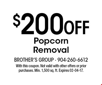 $200 Off Popcorn Removal. With this coupon. Not valid with other offers or prior purchases. Min. 1,500 sq. ft. Expires 02-04-17.