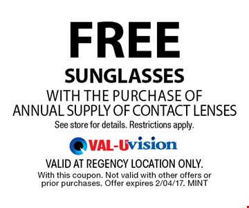 FREE SunglassesWITH THE PURCHASE OF annual supply of Contact LensesSee store for details. Restrictions apply.. valid at regency location only. With this coupon. Not valid with other offers or prior purchases. Offer expires 2/04/17. MINT