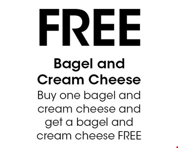 Free Bagel andCream Cheese Buy one bagel and cream cheese and get a bagel and cream cheese FREE. With this coupon. Not valid with other offers or prior purchases. Expires 02-18-17.