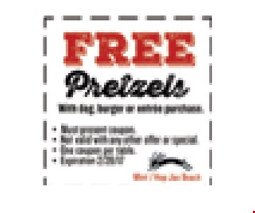 FREE PretzlesWith dog, burger or entree purchase.. Must present coupon. Not valid with any other offer or special. One coupon per table. Exp 02/28/17. Mint / Hop Jax Beach