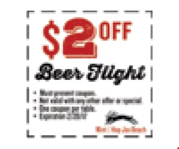 $2 OFF Beer Flight. Must present coupon. Not valid with any other offer or special. One coupon per table. Exp 02/28/17. Mint / Hop Jax Beach