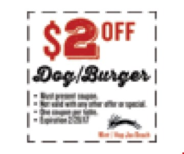 $2 OFF Dog/Burger. Must present coupon. Not valid with any other offer or special. One coupon per table. Exp 02/28/17. Mint / Hop Jax Beach