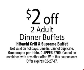 $2 off 2 Adult Dinner Buffets.