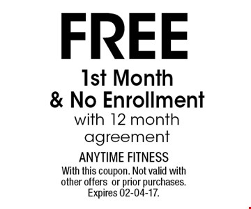 FREE 1st Month& No Enrollment with 12 month agreement. With this coupon. Not valid with other offers or prior purchases.Expires 02-04-17.