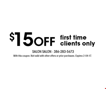$15 Off first time clients only. With this coupon. Not valid with other offers or prior purchases. Expires 2-04-17.