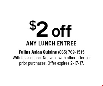 $2 off any lunch entree.