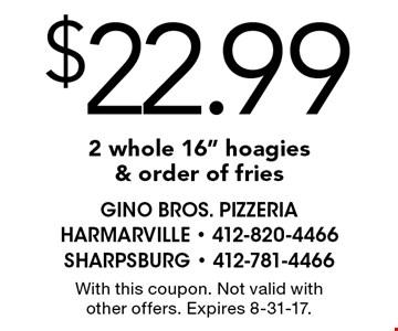$22.99 - 2 whole 16
