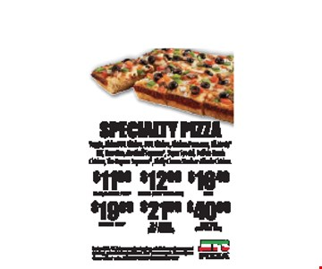 Specialty PizzaVeggie, Aloha BBQ Chicken, BBQ Chicken, Chicken Parmesan, All Meaty, BLT, Hawaiian, Meatball Supremo, Super Special, Buffalo Ranch Chicken, The Eugene Supreme, Philly Cheese Steak or Alfredo Chicken. $11.99 Small/4 Corner Pizza OR $12.99 Medium (Hand Tossed Only) OR $16.49 Large OR $19.99 8 Corner Pizza OR $21.99 X-Large (Deep Dish Only) OR $40.99 Party Tray (Deep Dish Only). Expires 3-31-17. Extra or premium toppings, substitutions, extra sauces and dressings, tax and delivery additional. Must present coupon. Prices subject to change without notice. FRANKLIN & HILLSBORO LOCATIONS ONLY.