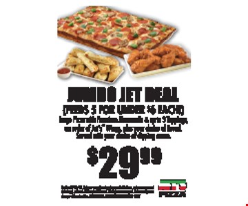 Jumbo Jet Deal (Feeds 5 for under $6 each) $29.99 Large Pizza with Premium Mozzarella & up to 3 Toppings, an order of Jet's Wings, plus your choice of Bread. Served with your choice of dipping sauce. Expires 3-31-17. Extra or premium toppings, substitutions, extra sauces and dressings, tax and delivery additional. Must present coupon. Prices subject to change without notice. FRANKLIN & HILLSBORO LOCATIONS ONLY.