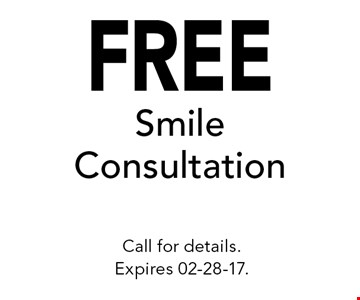 FREE Smile Consultation. Call for details. Expires 02-28-17.