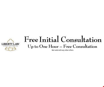 FreeInitial ConsultationUp to One Hour - Free Consultation. Not valid with any other offers.