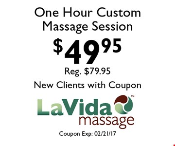 $49.95 One Hour Custom Massage Session. Coupon Exp: 02/21/17